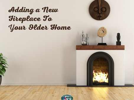 Adding a Fireplace to an Existing Home