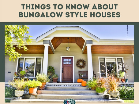 Things to Know About Bungalow Style Houses