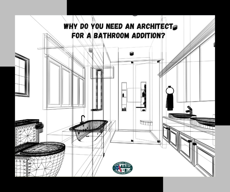 Why Do You Need An Architect For a Bathroom Addition?