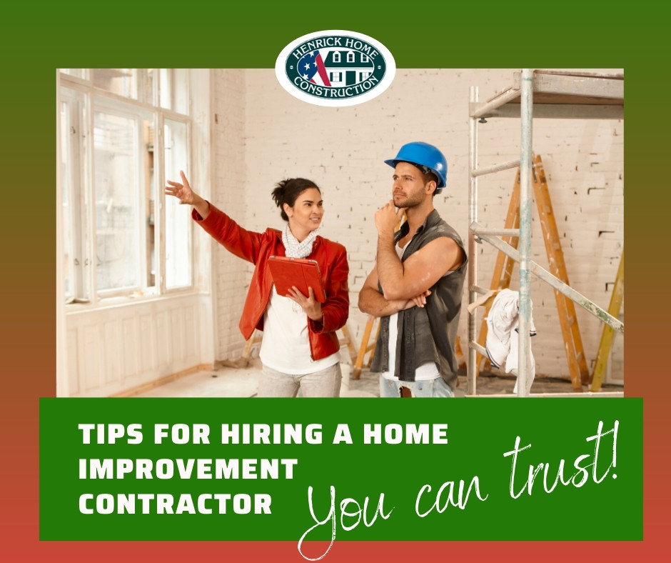 Tips for Hiring a Home Improvement Contractor You Can Trust