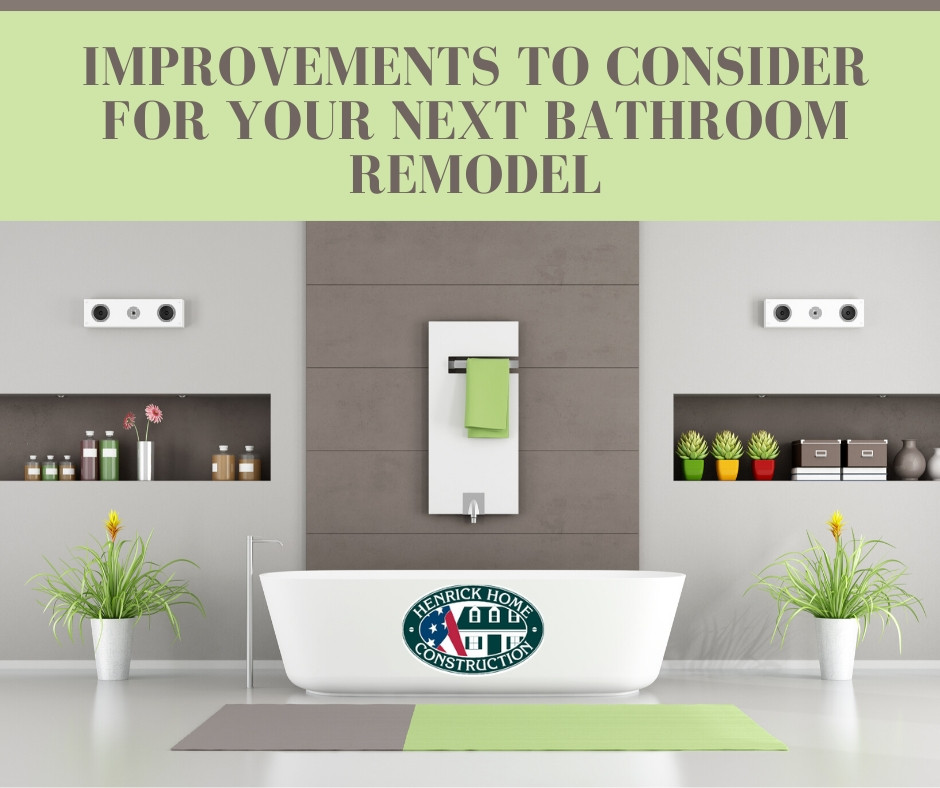 Improvements to Consider for Your Next Bathroom Remodel
