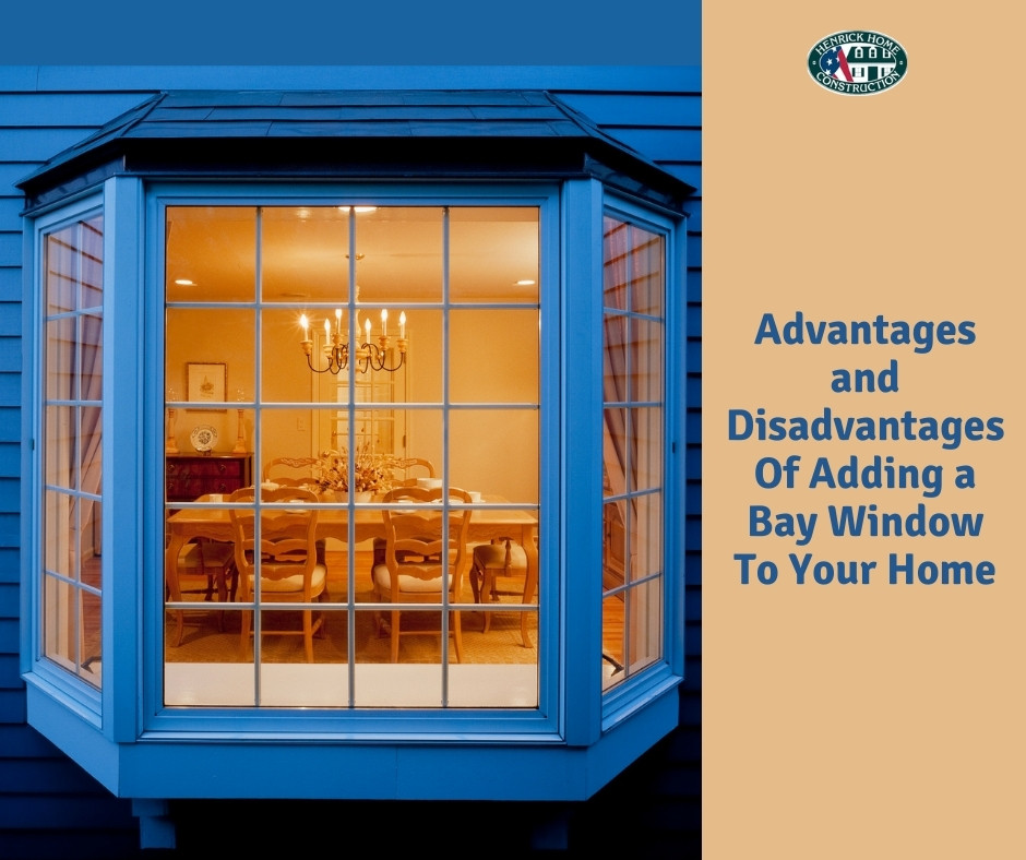 Advantages and Disadvantages Of Adding a Bay Window To Your Home