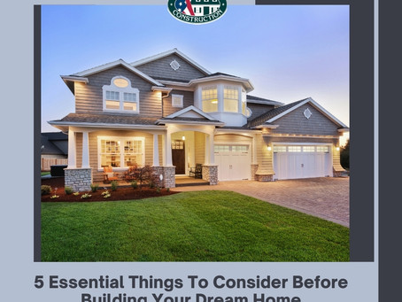 5 Essential Things To Consider Before Building Your Dream Home