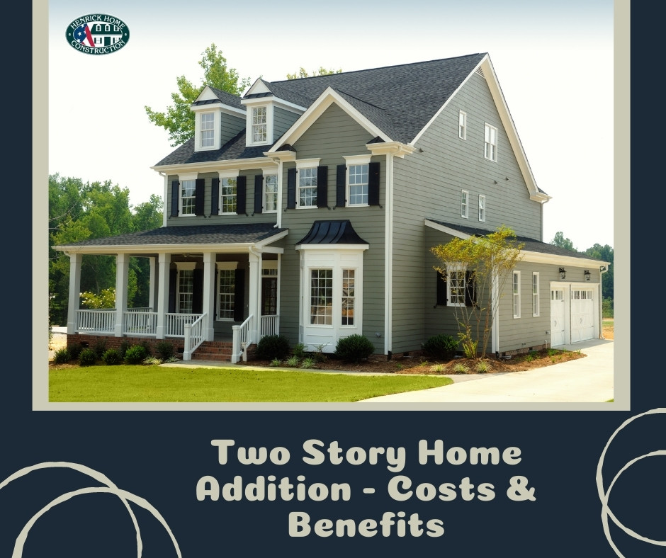 Two Story Home Addition - Costs & Benefits