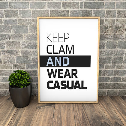 keep clam and wear casual