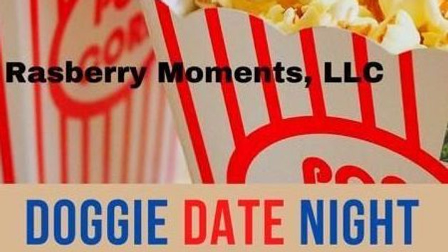 Doggie Date Night with Raspberry Moments, LLC