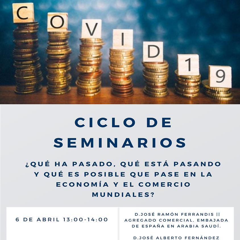 Ciclo de seminarios: ¿Qué ha pasado, qué está pasando y qué es posible que pase en la economía y el comercio mundiales?