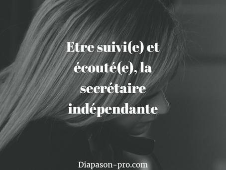 Etre suivi(e) et écouté(e) : la secrétaire indépendante.