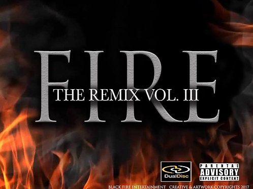 """FIRE"" The Remix Mix-tape"