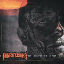 HONEST CROOKS 'NO REST'
