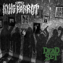 KING PARROT - 'DEAD SET'
