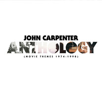 JOHN CARPENTER - 'ANTHOLOGY'