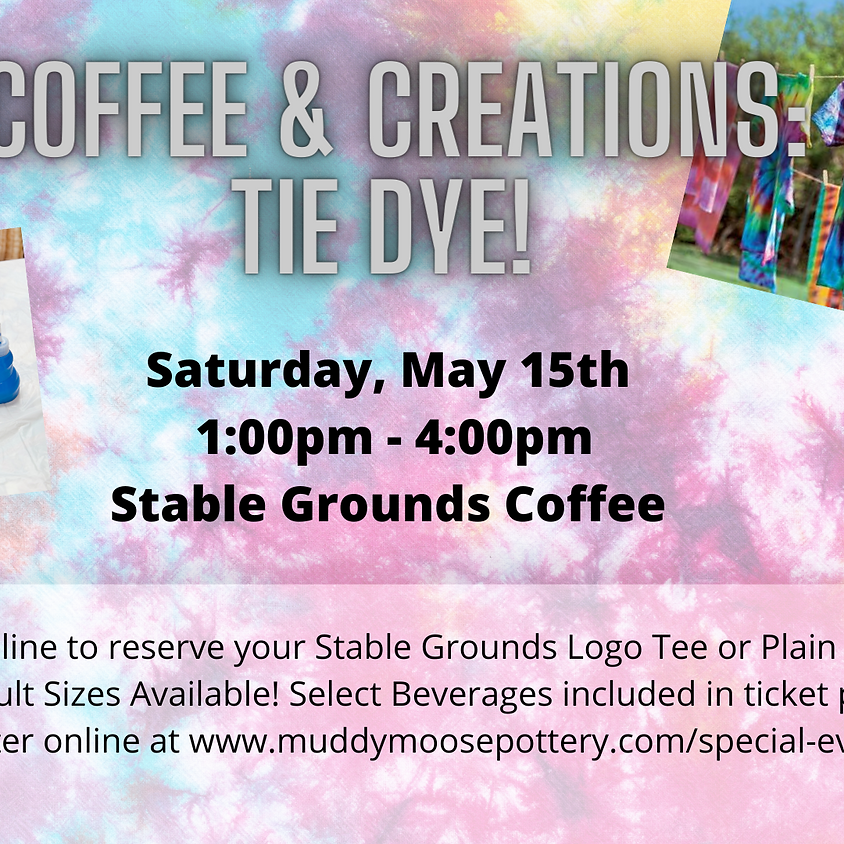 Coffee & Creations: Tie Dye!