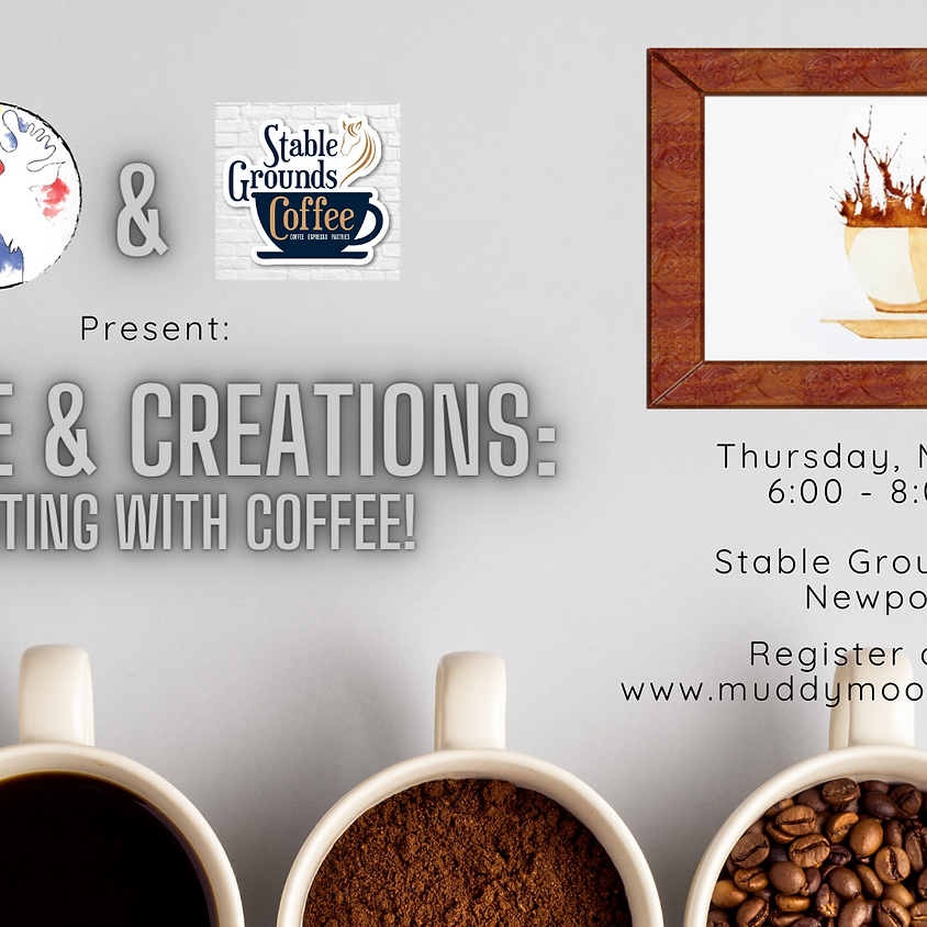 Coffee & Creations - Painting with Coffee!