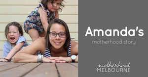 Amanda's motherhood story