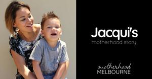 Jacqui's motherhood story