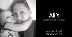 Ali's motherhood story