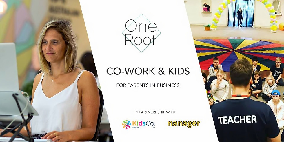 Coworking + Childcare for parents in business