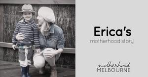 Erica's motherhood story