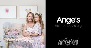 Ange's motherhood story