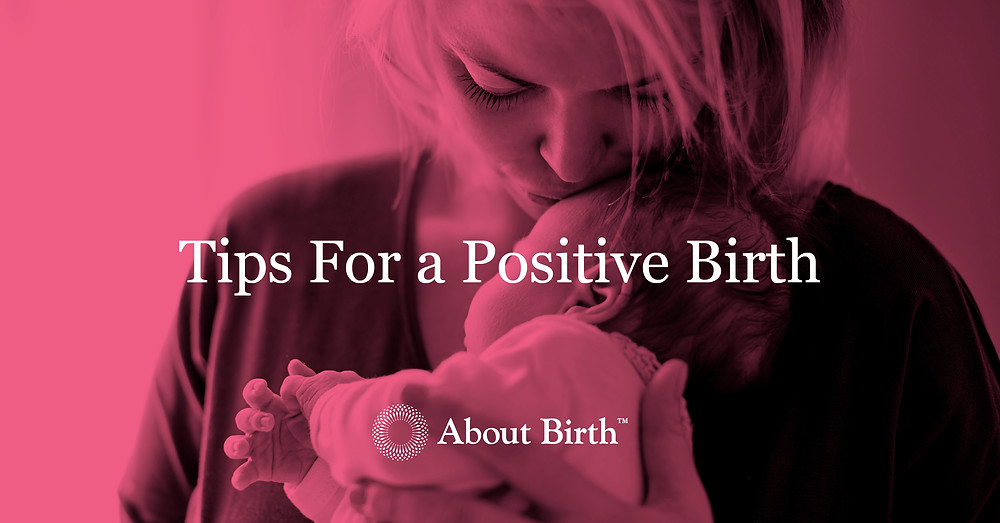 Tips for a Positive Birth