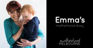 Emma's motherhood story