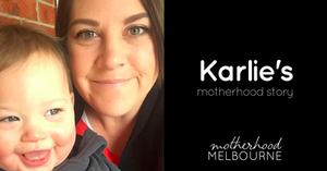 Karlie's Motherhood Story