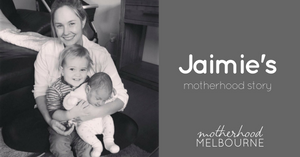 Jaimie's motherhood story