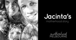 Jacinta's motherhood story