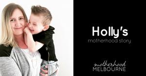 Holly's motherhood story
