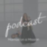 Mamas on a Mission podcast for Melbourne Mums