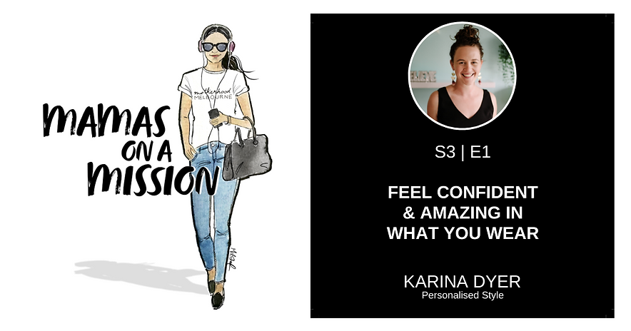 Karina Dyer - Guest on Mamas on a Mission podcast. Hosted by Motherhood Melbourne