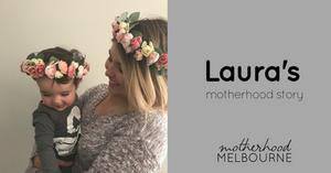 Laura's motherhood story