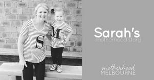 Sarah's motherhood story
