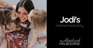 Jodi's motherhood story - Loss, family heartache and finding confidence as a Mum