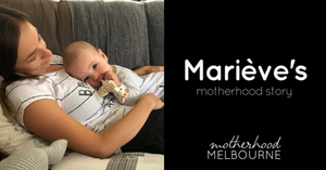 Marieve's motherhood story