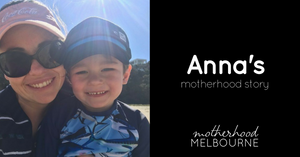 Anna's motherhood story