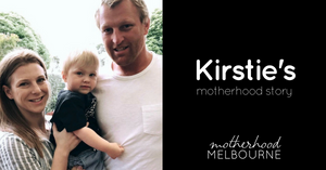 Kirstie's motherhood story