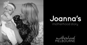 Joanna's motherhood story