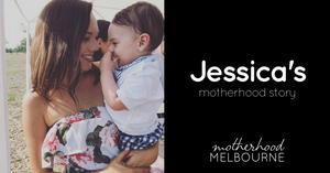 Jessica's motherhood story