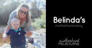 Belinda's motherhood story
