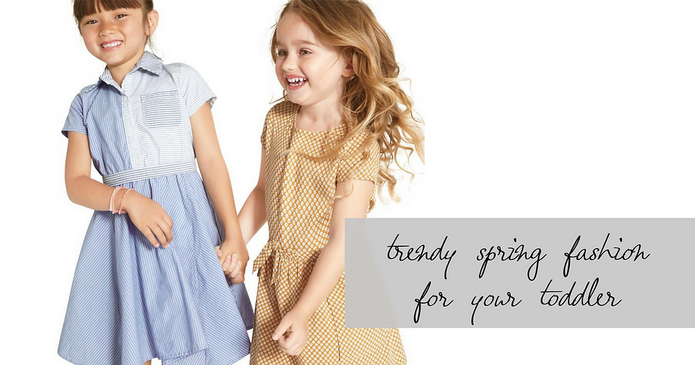 Trendy spring fashion for your toddler