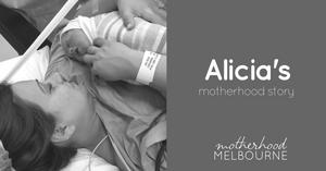 Alicia's motherhood story