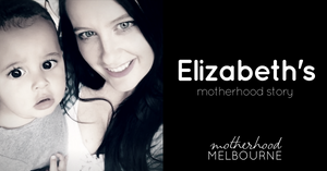 Elizabeth's motherhood story