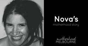 Nova's motherhood story