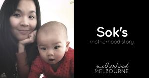 Sok's motherhood story