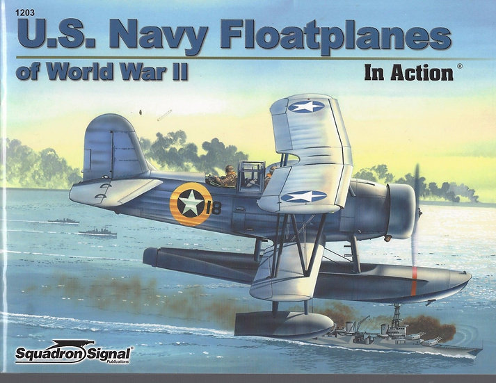 U.S. Navy Float Planes of WWII by Squadron Signal.