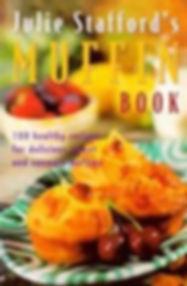 Julie Stafford's Muffin Cookbook