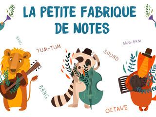 La Petite Fabrique de Notes: 4 rendez-vous musicaux parents-enfants pour les 3-6 ans.