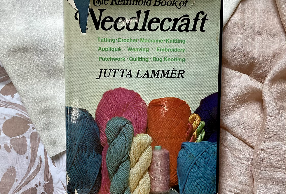 The Reinhold Book of Needlecraft